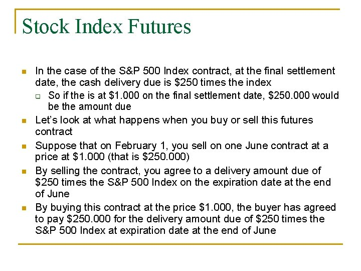 Stock Index Futures n n n In the case of the S&P 500 Index
