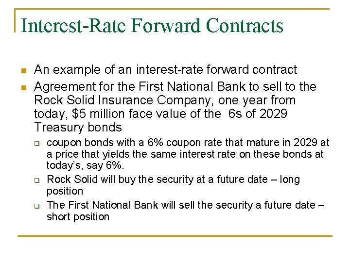 Interest-Rate Forward Contracts n n An example of an interest-rate forward contract Agreement for
