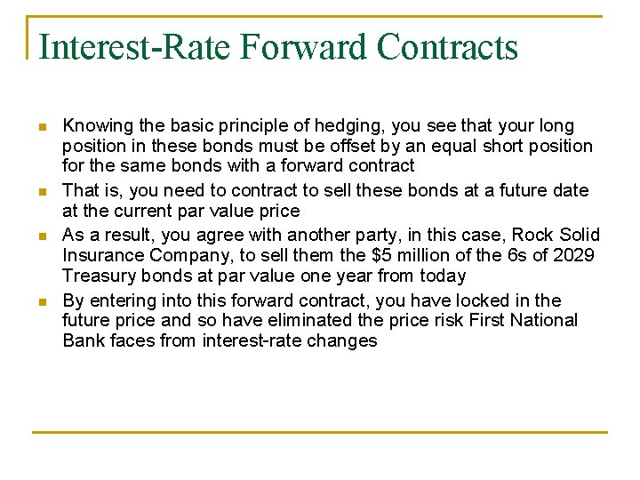 Interest-Rate Forward Contracts n n Knowing the basic principle of hedging, you see that