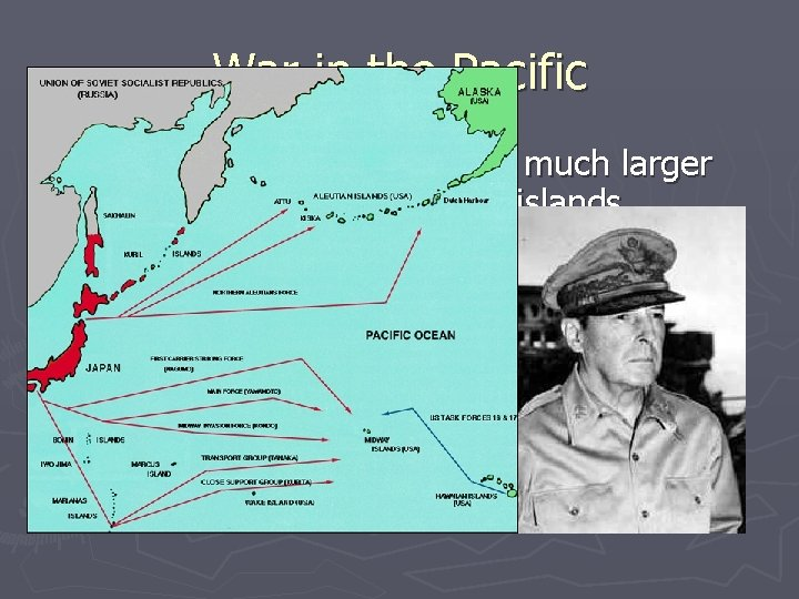 War in the Pacific ► Japanese established empire much larger than Hitler's, spread thruout