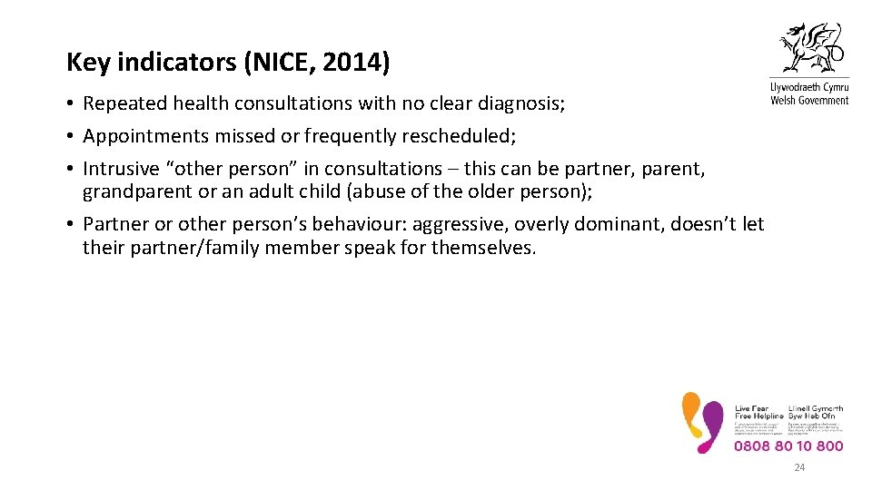 Key indicators (NICE, 2014) • Repeated health consultations with no clear diagnosis; • Appointments