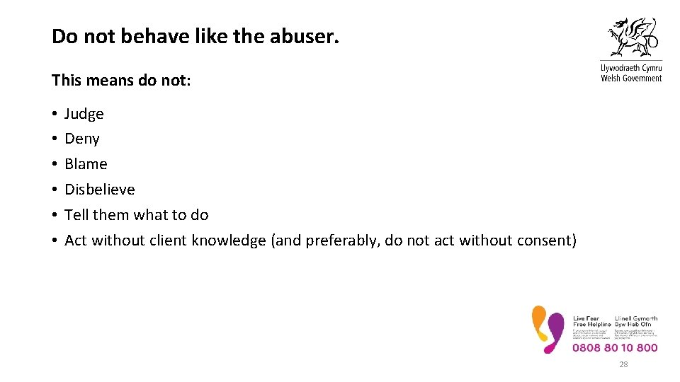 Do not behave like the abuser. This means do not: • • • Judge