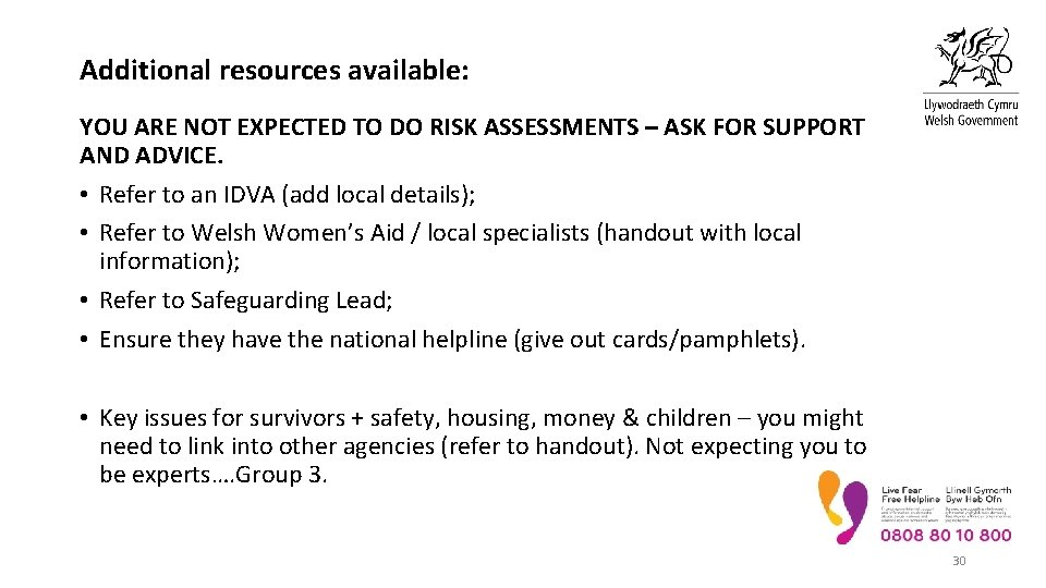 Additional resources available: YOU ARE NOT EXPECTED TO DO RISK ASSESSMENTS – ASK FOR
