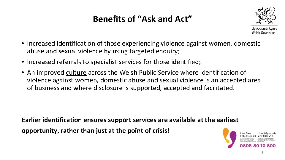 """Benefits of """"Ask and Act"""" • Increased identification of those experiencing violence against women,"""
