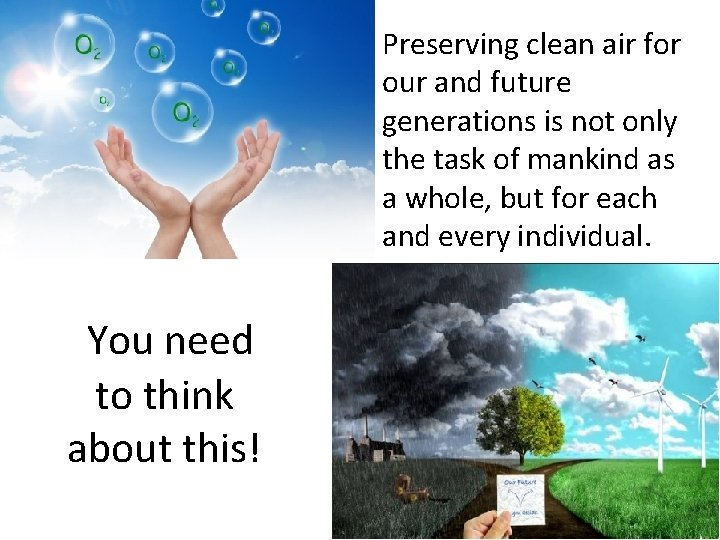 Preserving clean air for our and future generations is not only the task of