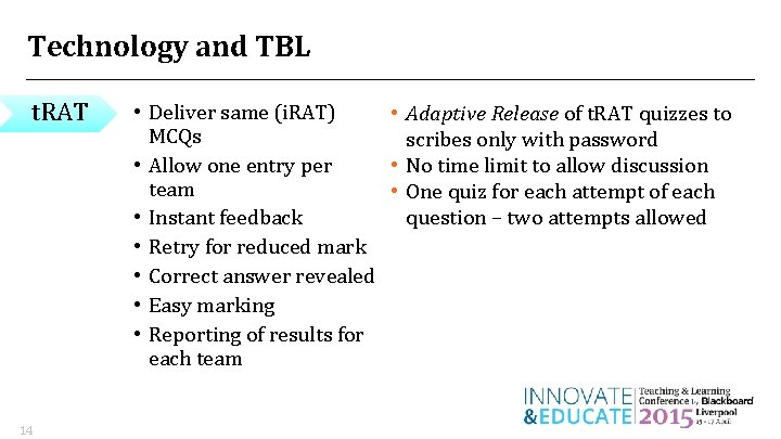 Technology and TBL t. RAT 14 • Deliver same (i. RAT) • Adaptive Release