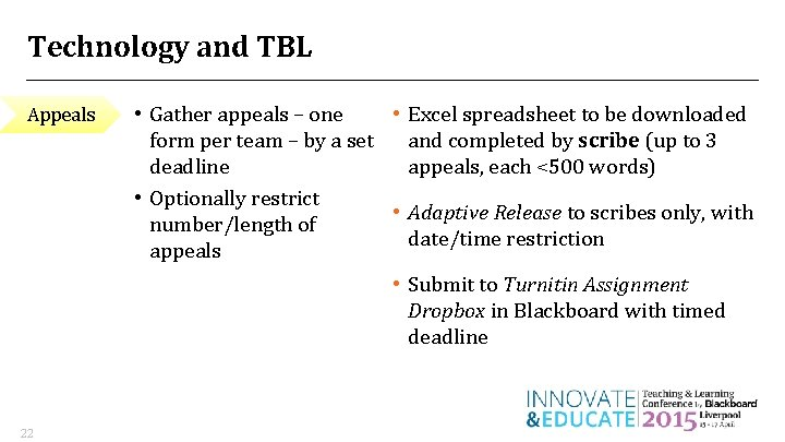 Technology and TBL Appeals 22 • Gather appeals – one • Excel spreadsheet to