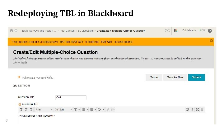 Redeploying TBL in Blackboard • Make a template course including generic versions of all