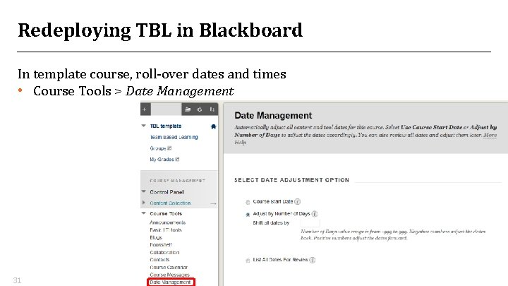Redeploying TBL in Blackboard In template course, roll-over dates and times • Course Tools