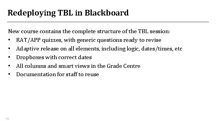 Redeploying TBL in Blackboard New course contains the complete structure of the TBL session: