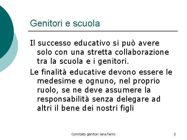 Genitori e scuola Il successo educativo si può avere solo con una stretta collaborazione