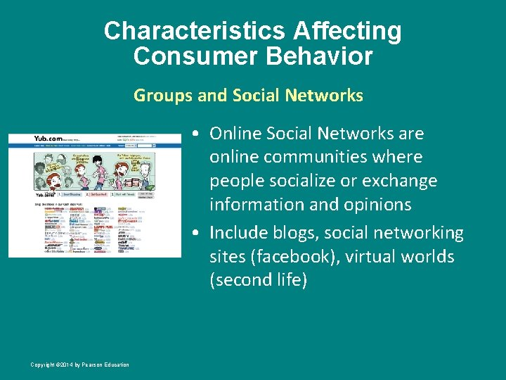 Characteristics Affecting Consumer Behavior Groups and Social Networks • Online Social Networks are online