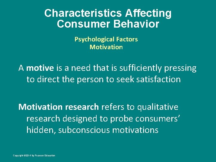 Characteristics Affecting Consumer Behavior Psychological Factors Motivation A motive is a need that is
