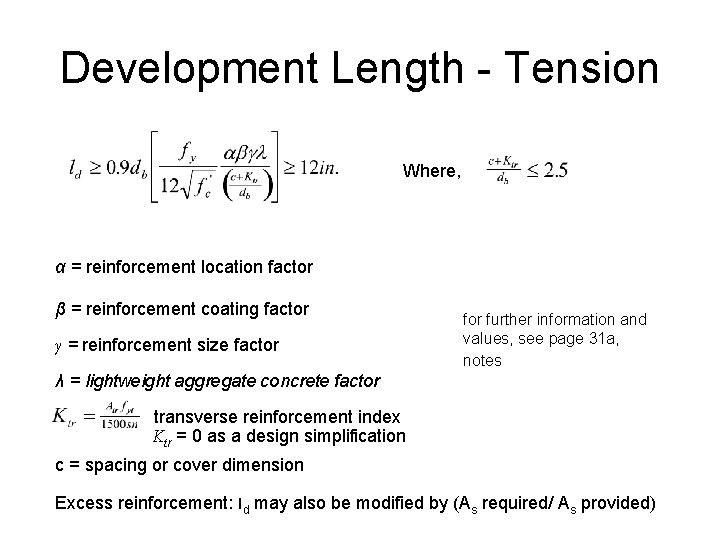 Development Length - Tension Where, α = reinforcement location factor β = reinforcement coating