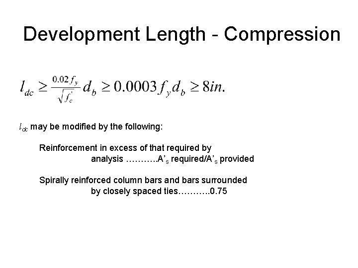 Development Length - Compression ldc may be modified by the following: Reinforcement in excess