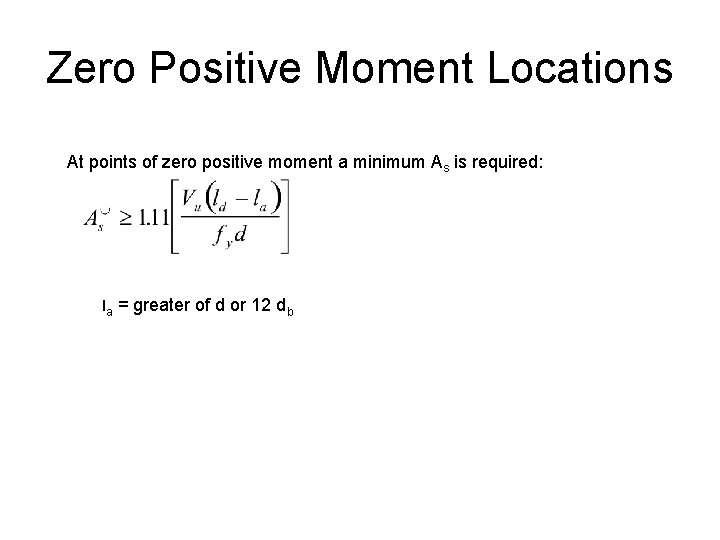 Zero Positive Moment Locations At points of zero positive moment a minimum As is