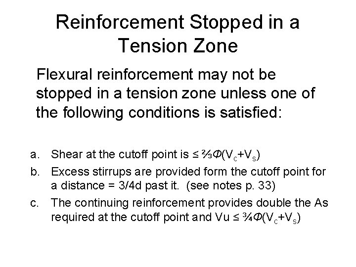 Reinforcement Stopped in a Tension Zone Flexural reinforcement may not be stopped in a
