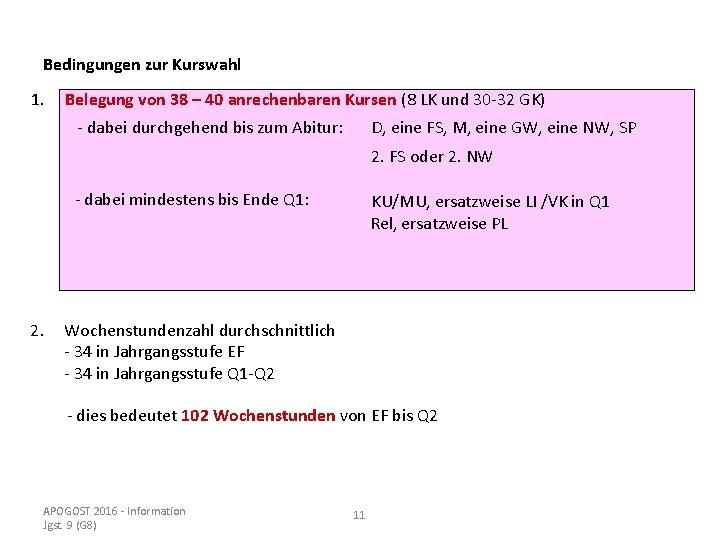 Bedingungen zur Kurswahl 1. Belegung von 38 – 40 anrechenbaren Kursen (8 LK und