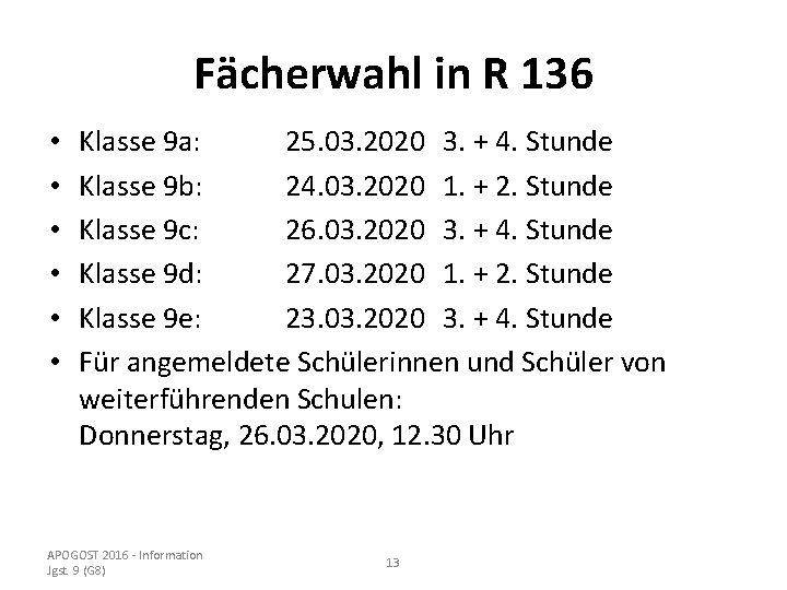 Fächerwahl in R 136 • • • Klasse 9 a: 25. 03. 2020 3.