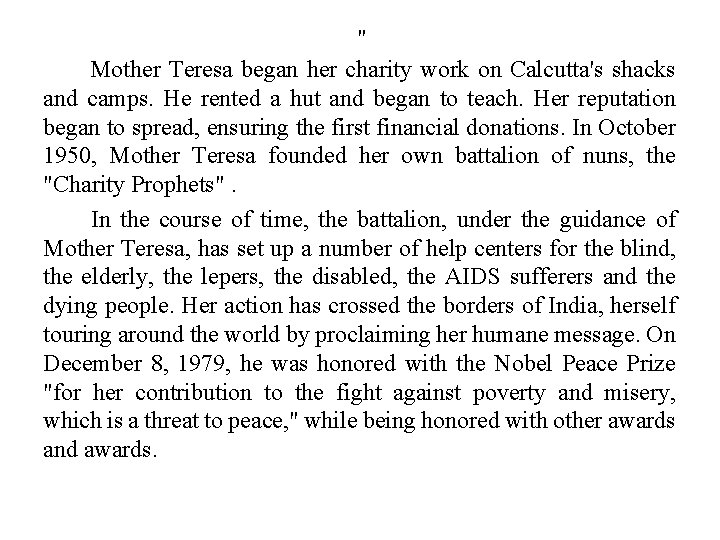 """"""" Mother Teresa began her charity work on Calcutta's shacks and camps. He rented"""