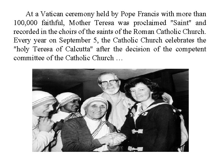 At a Vatican ceremony held by Pope Francis with more than 100, 000 faithful,