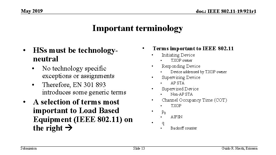 May 2019 doc. : IEEE 802. 11 -19/921 r 1 Important terminology • HSs