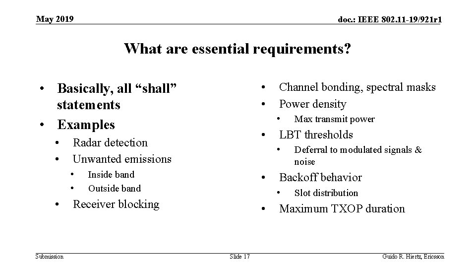 May 2019 doc. : IEEE 802. 11 -19/921 r 1 What are essential requirements?