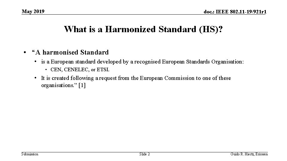 May 2019 doc. : IEEE 802. 11 -19/921 r 1 What is a Harmonized