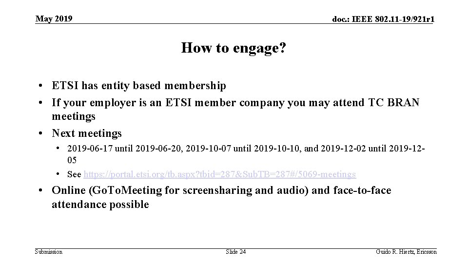 May 2019 doc. : IEEE 802. 11 -19/921 r 1 How to engage? •