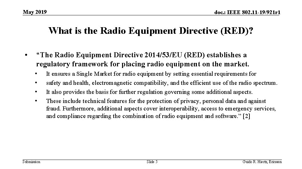 May 2019 doc. : IEEE 802. 11 -19/921 r 1 What is the Radio