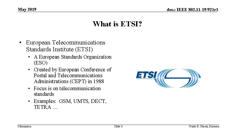 May 2019 doc. : IEEE 802. 11 -19/921 r 1 What is ETSI? •
