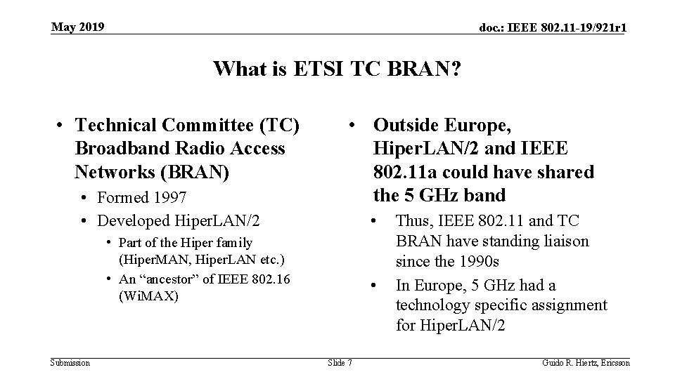 May 2019 doc. : IEEE 802. 11 -19/921 r 1 What is ETSI TC