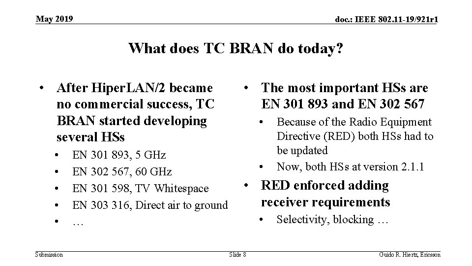 May 2019 doc. : IEEE 802. 11 -19/921 r 1 What does TC BRAN