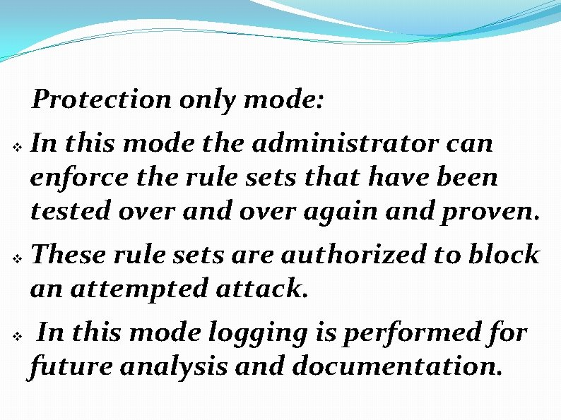 Protection only mode: v v v In this mode the administrator can enforce the