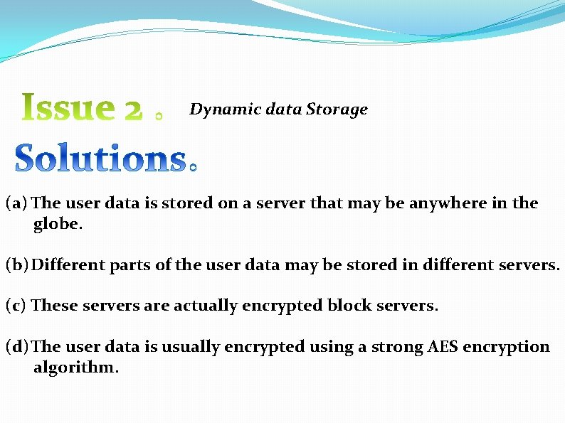 Dynamic data Storage (a) The user data is stored on a server that may