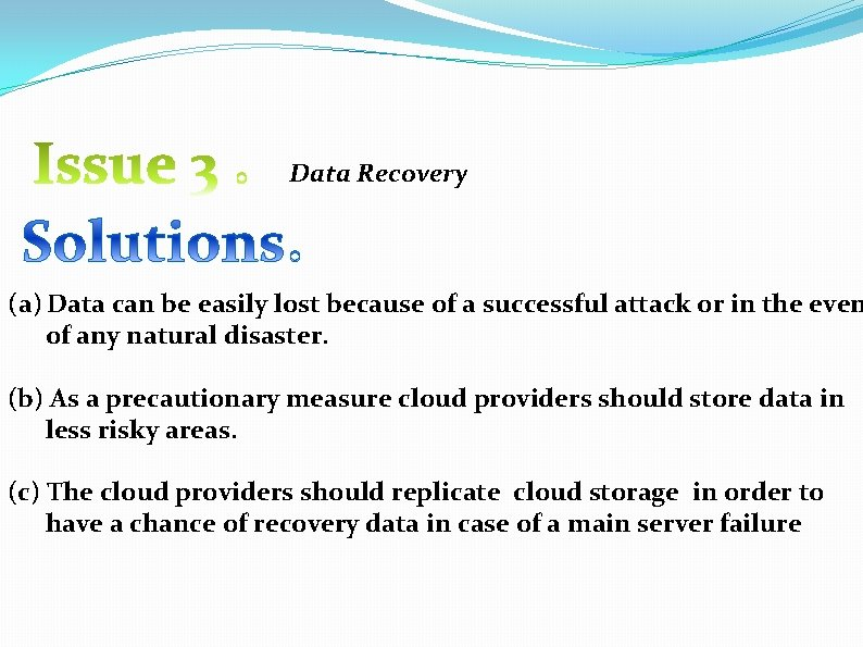 Data Recovery (a) Data can be easily lost because of a successful attack or