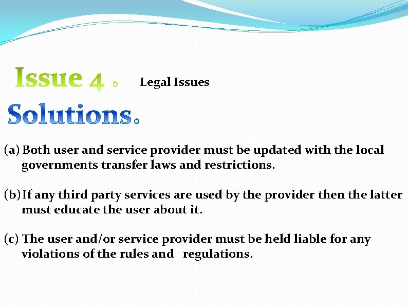 Legal Issues (a) Both user and service provider must be updated with the local