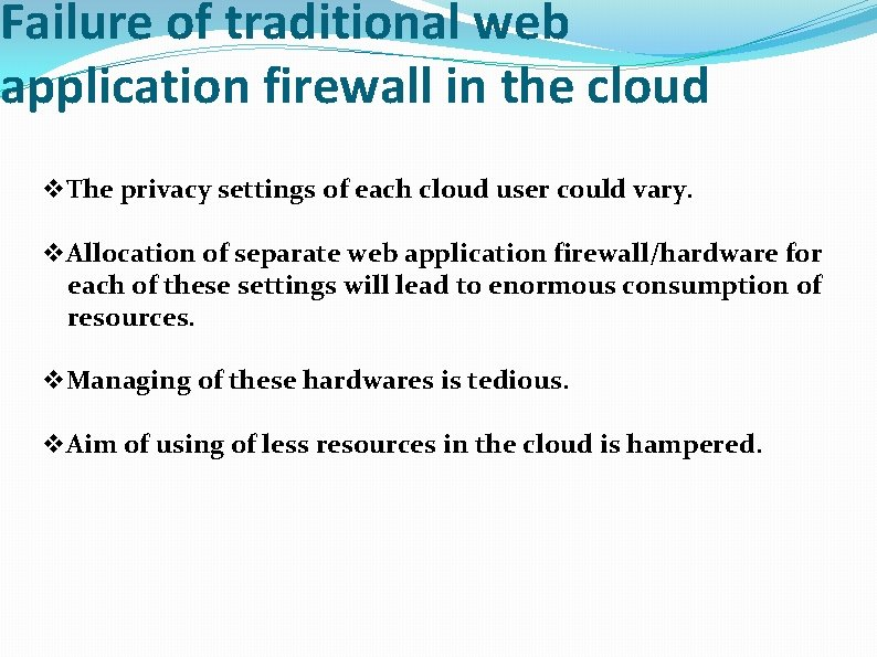 Failure of traditional web application firewall in the cloud v. The privacy settings of