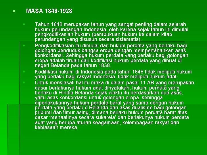 § MASA 1848 -1928 § § Tahun 1848 merupakan tahun yang sangat penting dalam
