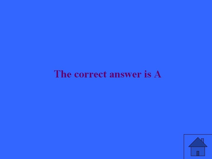 The correct answer is A