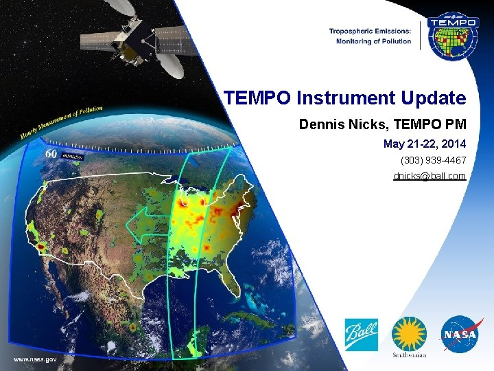TEMPO Instrument Update Dennis Nicks, TEMPO PM May 21 -22, 2014 (303) 939 -4467