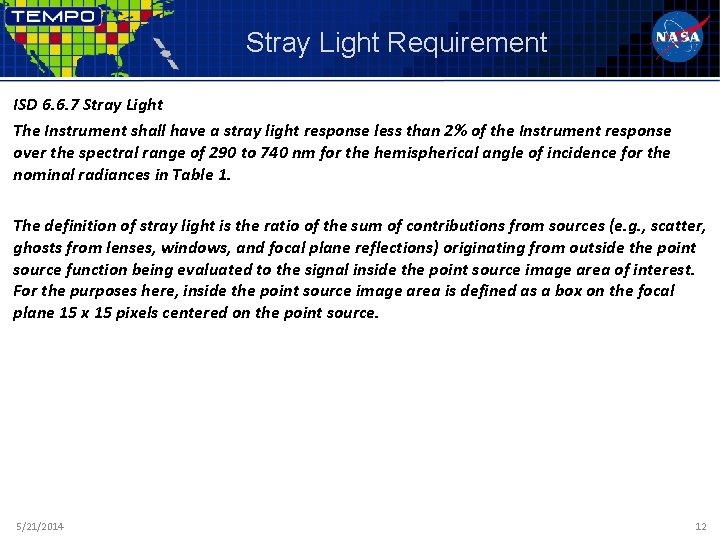 Stray Light Requirement ISD 6. 6. 7 Stray Light The Instrument shall have a