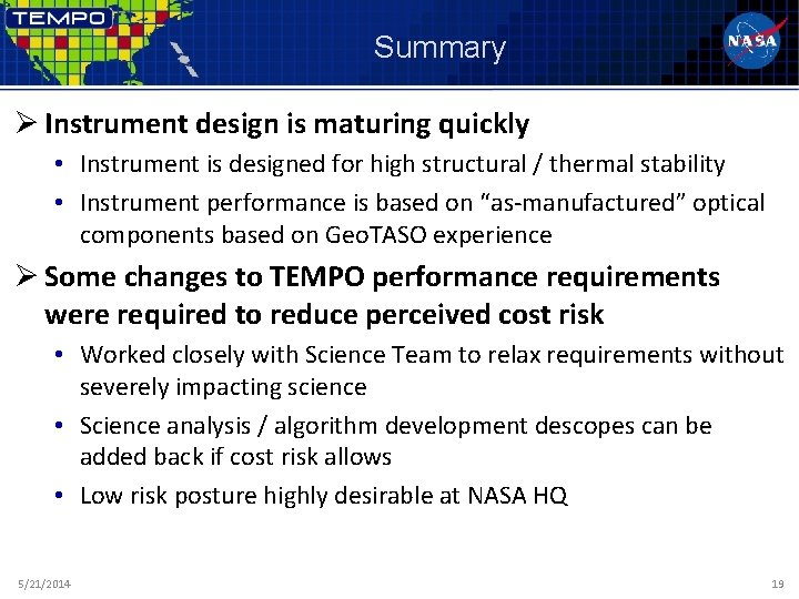 Summary Ø Instrument design is maturing quickly • Instrument is designed for high structural