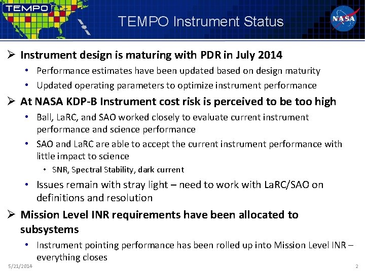 TEMPO Instrument Status Ø Instrument design is maturing with PDR in July 2014 •