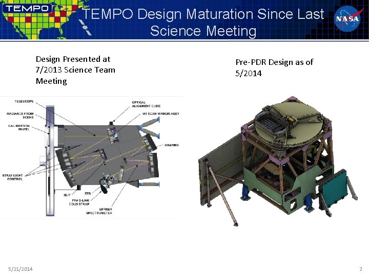 TEMPO Design Maturation Since Last Science Meeting Design Presented at 7/2013 Science Team Meeting