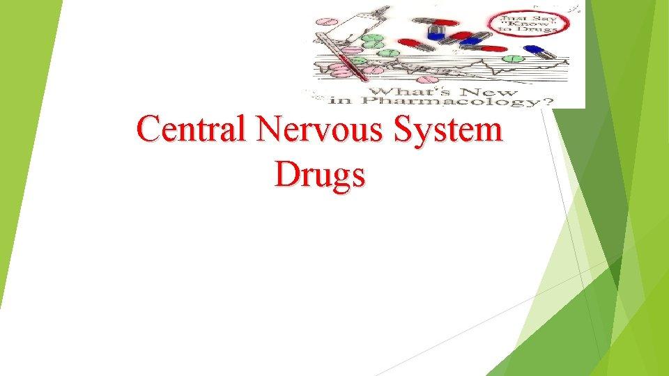 Central Nervous System Drugs