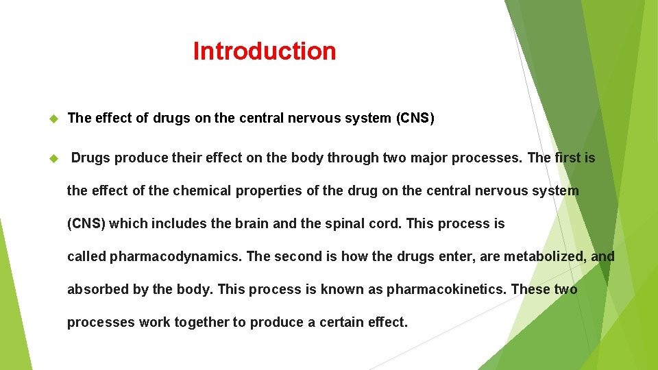 Introduction The effect of drugs on the central nervous system (CNS) Drugs produce their