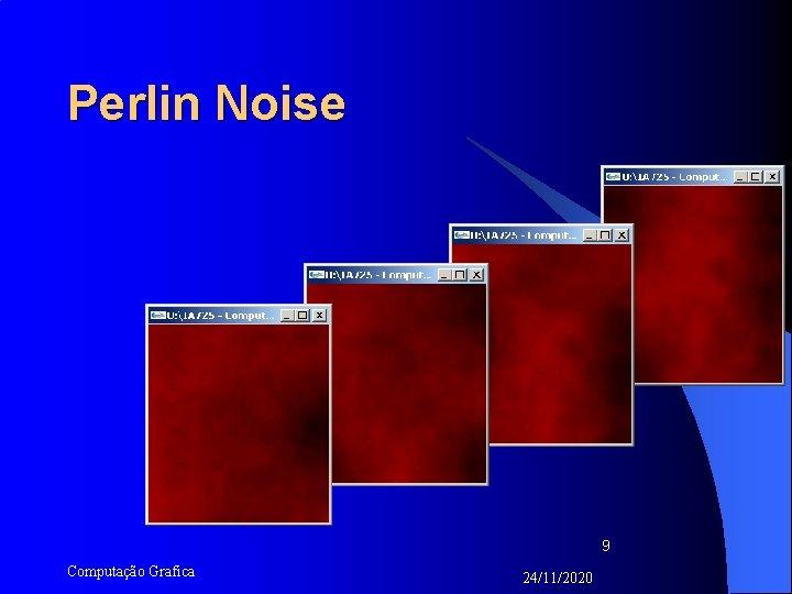 Perlin Noise 9 Computação Grafica 24/11/2020