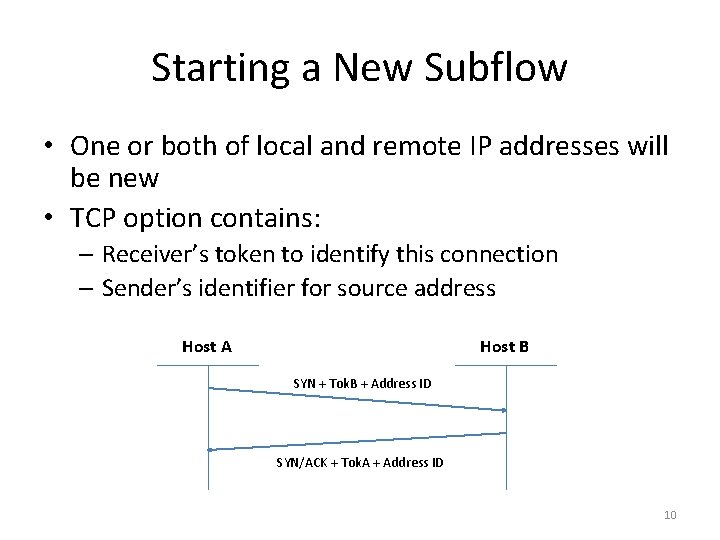 Starting a New Subflow • One or both of local and remote IP addresses