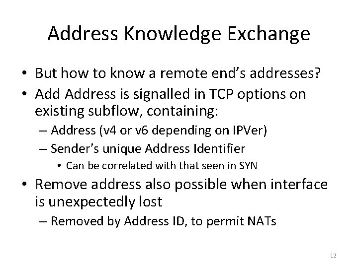 Address Knowledge Exchange • But how to know a remote end's addresses? • Address